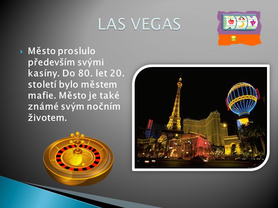  Město proslulo především svými kasíny. Do 80. let 20. století bylo městem mafie. Město je také známé svým nočním životem.