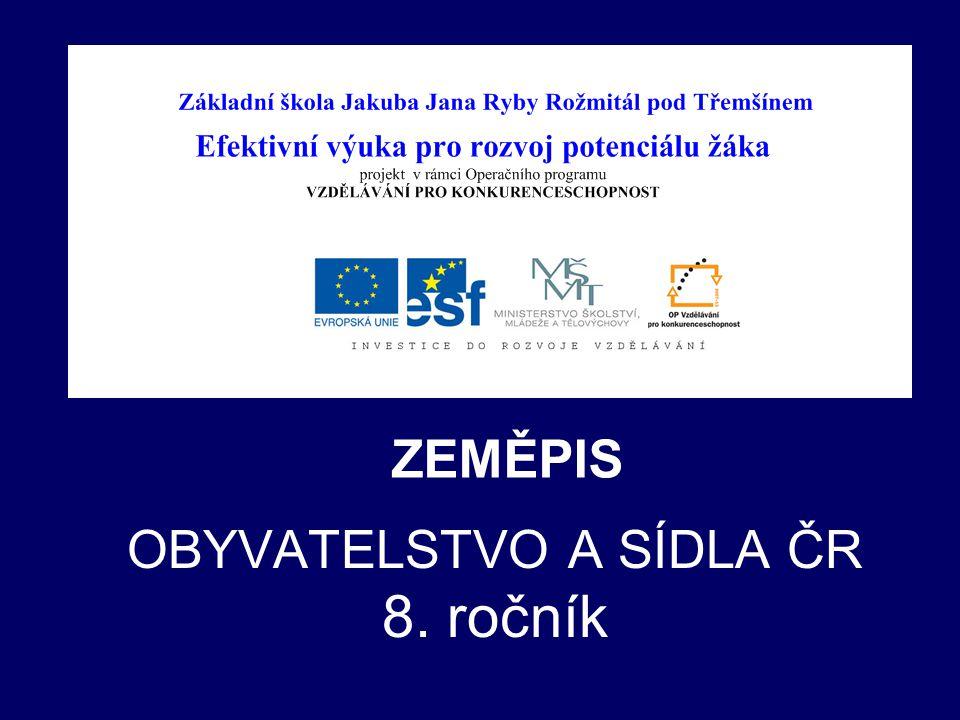 OBYVATELSTVO A SÍDLA ČR 8. ročník ZEMĚPIS
