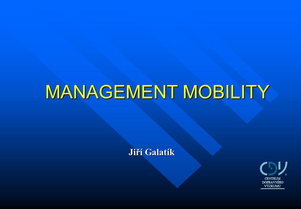 OBSAH PREZENTACE 1.Definice 2. Cíle managementu mobility 3.