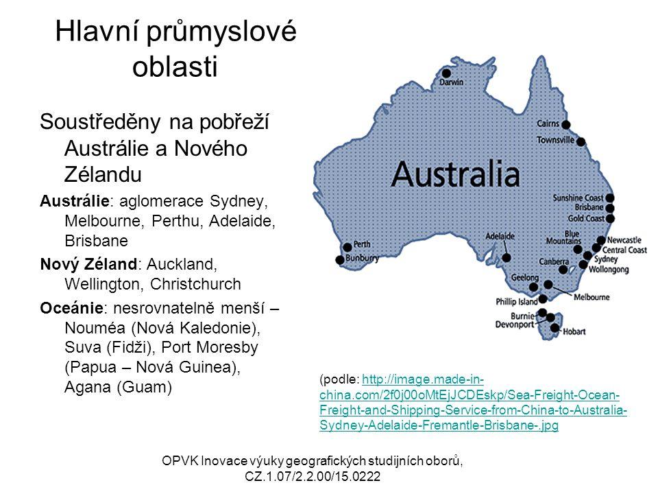 Hlavní průmyslové oblasti Soustředěny na pobřeží Austrálie a Nového Zélandu Austrálie: aglomerace Sydney, Melbourne, Perthu, Adelaide, Brisbane Nový Z