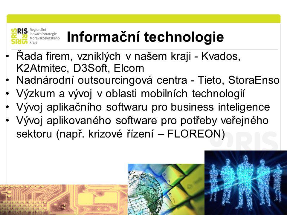 Informační technologie Řada firem, vzniklých v našem kraji - Kvados, K2Atmitec, D3Soft, Elcom Nadnárodní outsourcingová centra - Tieto, StoraEnso Výzkum a vývoj v oblasti mobilních technologií Vývoj aplikačního softwaru pro business inteligence Vývoj aplikovaného software pro potřeby veřejného sektoru (např.