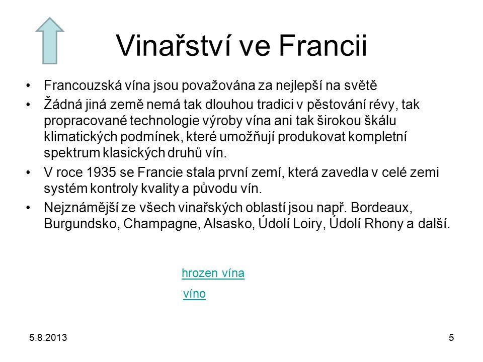 Vinařství ve Francii Francouzská vína jsou považována za nejlepší na světě Žádná jiná země nemá tak dlouhou tradici v pěstování révy, tak propracované