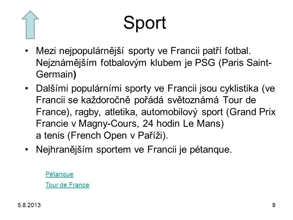 Sport Mezi nejpopulárnější sporty ve Francii patří fotbal. Nejznámějším fotbalovým klubem je PSG (Paris Saint- Germain) Dalšími populárními sporty ve