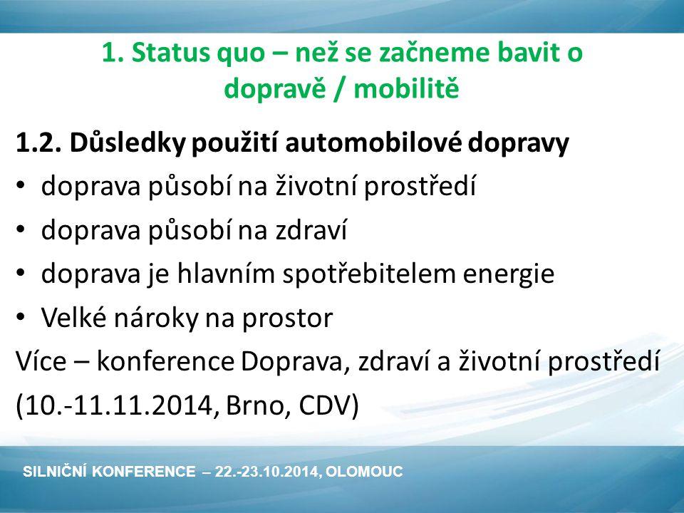 1.Status quo – než se začneme bavit o dopravě / mobilitě 1.3.