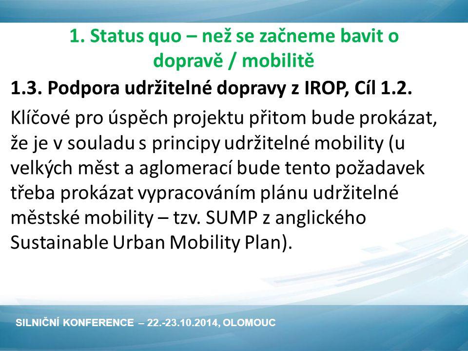 1. Status quo – než se začneme bavit o dopravě / mobilitě 1.3.