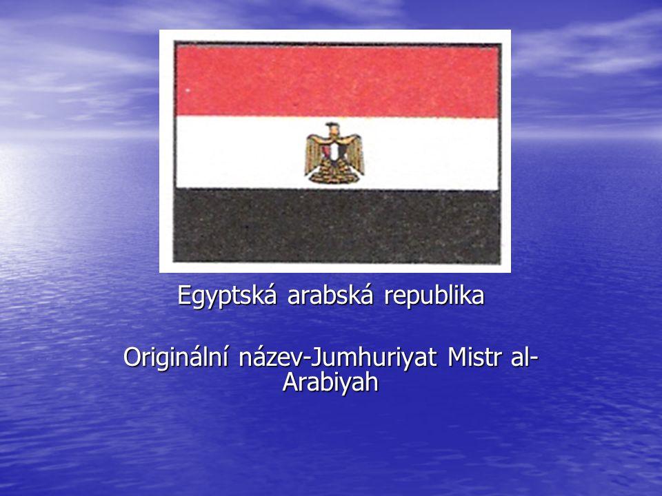 EGYPT Egyptská arabská republika Originální název-Jumhuriyat Mistr al- Arabiyah