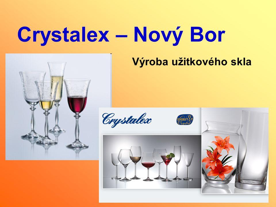 Crystalex – Nový Bor Výroba užitkového skla