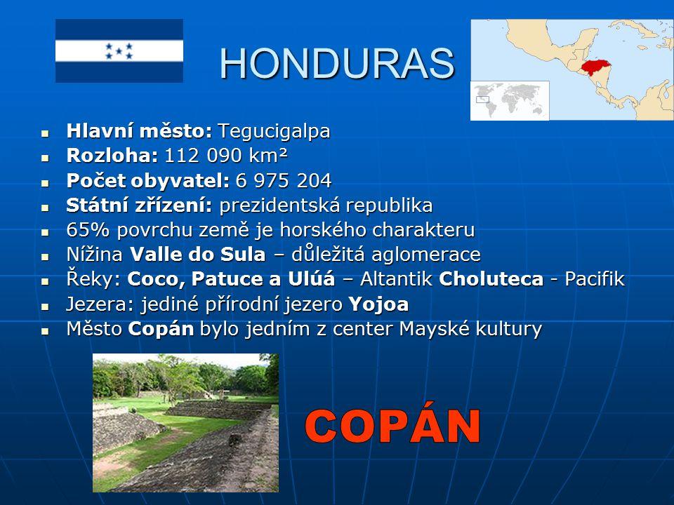 HONDURAS Hlavní město: Tegucigalpa Hlavní město: Tegucigalpa Rozloha: 112 090 km² Rozloha: 112 090 km² Počet obyvatel: 6 975 204 Počet obyvatel: 6 975