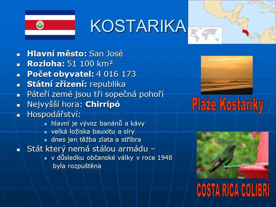 KOSTARIKA Hlavní město: San José Hlavní město: San José Rozloha: 51 100 km² Rozloha: 51 100 km² Počet obyvatel: 4 016 173 Počet obyvatel: 4 016 173 St