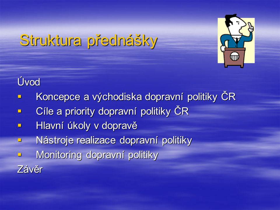 Literatura  Vláda ČR. Usnesení vlády ČR k Dopravní politice ČR pro léta 2005 - 2013
