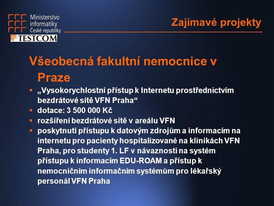 """Zajímavé projekty Všeobecná fakultní nemocnice v Praze  """"Vysokorychlostní přístup k Internetu prostřednictvím bezdrátové sítě VFN Praha""""  dotace: 3"""