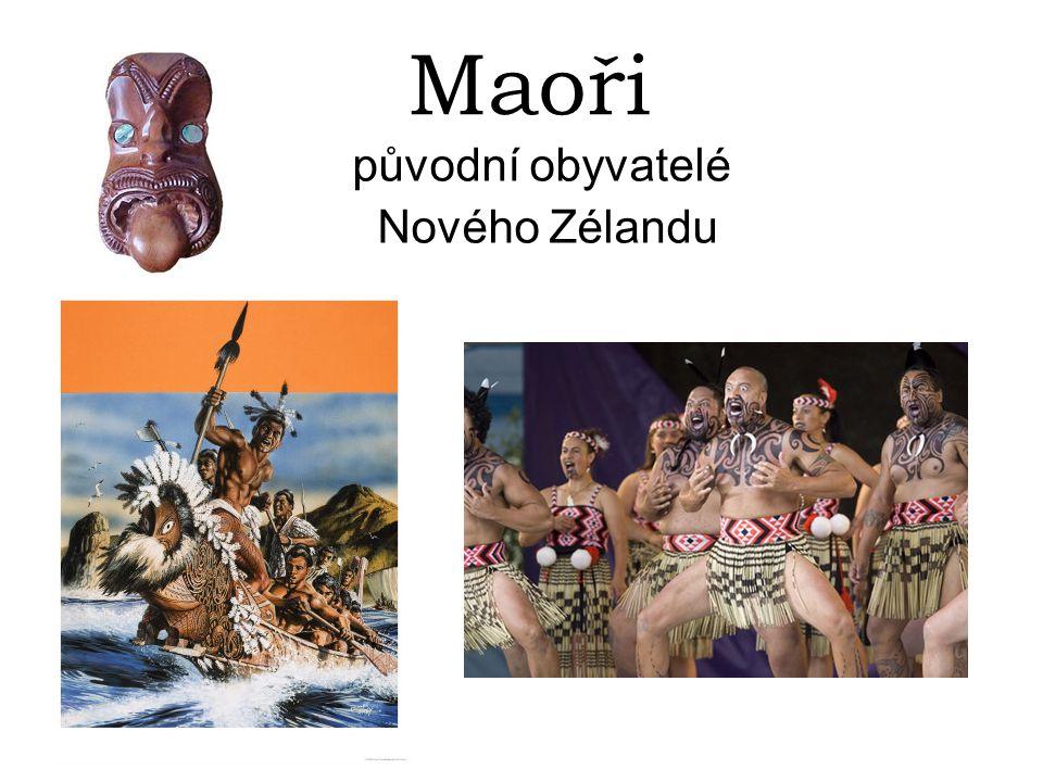 Maoři (Maori, znamená obyčejný ) - původní polynésští obyvatele Nového Zélandu (maorsky Aotearoa – Země dlouhého mraku) - přišli z jihozápadní Polynésie před rokem 1300, legenda o Hawaiki - Maoři během let vybudovali fungující společnost