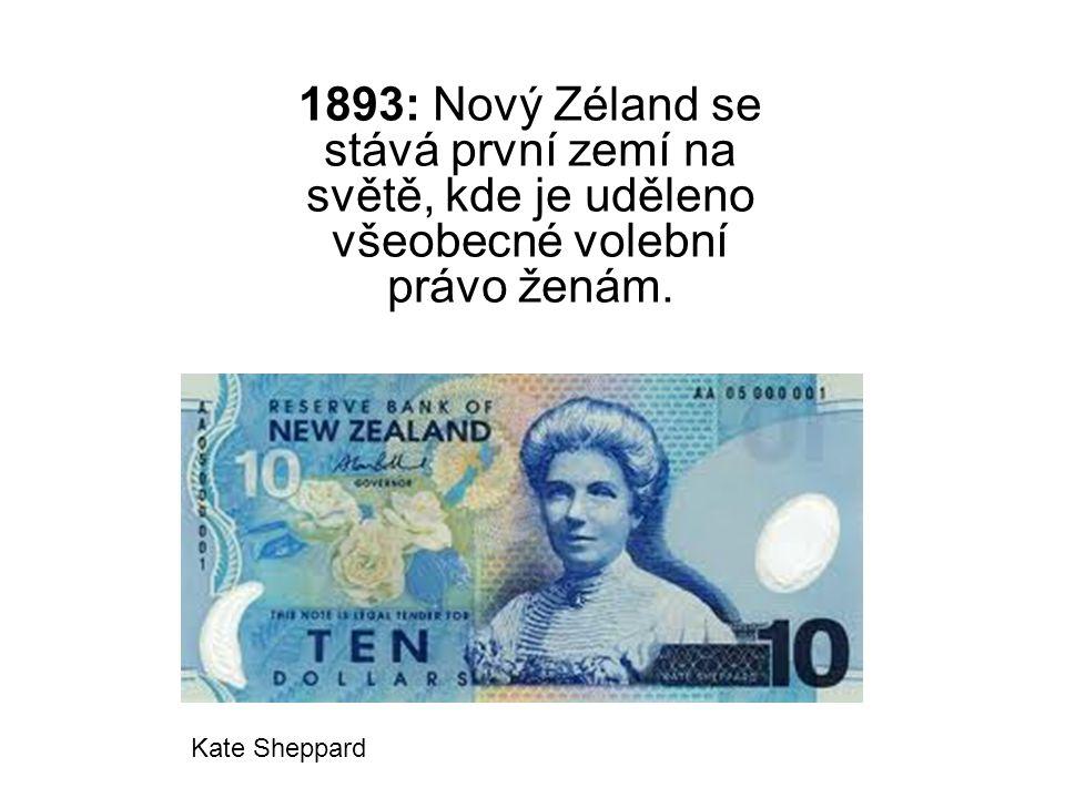 1893: Nový Zéland se stává první zemí na světě, kde je uděleno všeobecné volební právo ženám. Kate Sheppard