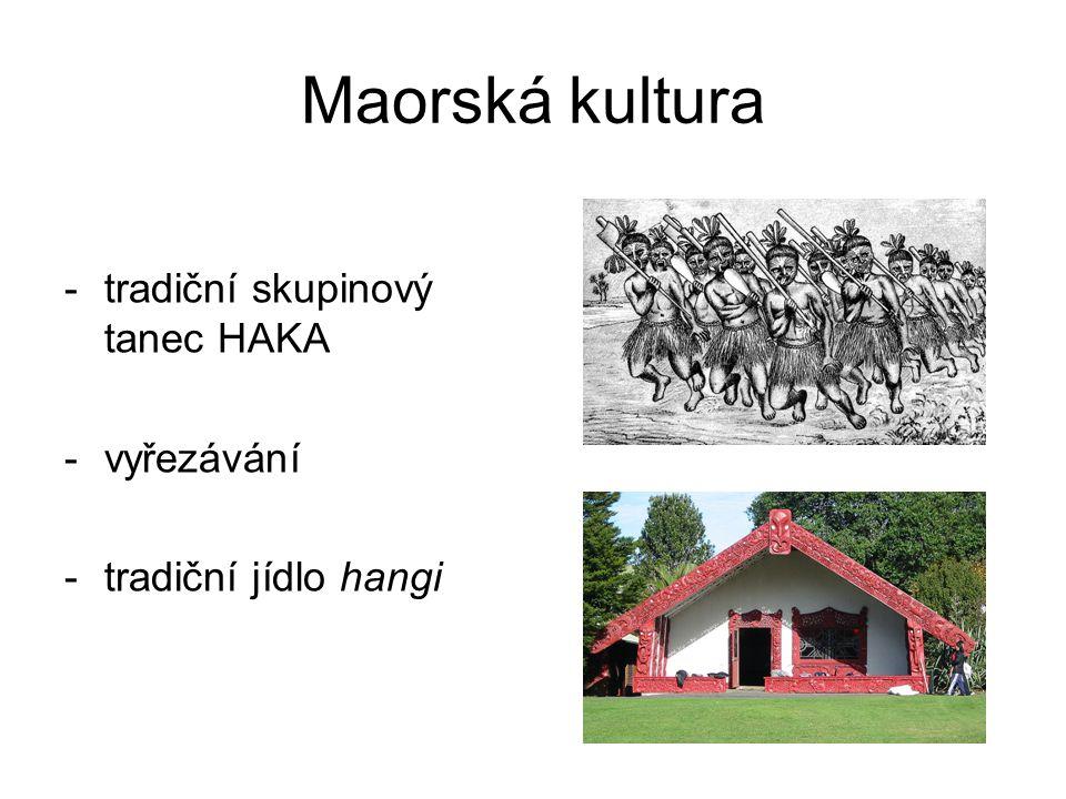 Maorská kultura -tradiční skupinový tanec HAKA -vyřezávání -tradiční jídlo hangi