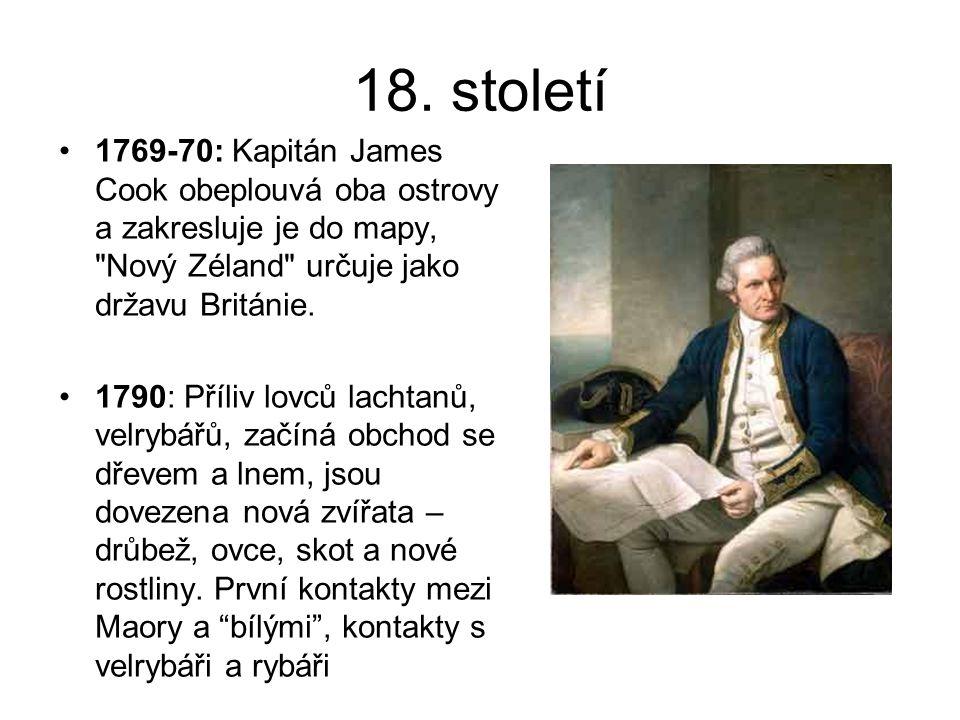 18. století 1769-70: Kapitán James Cook obeplouvá oba ostrovy a zakresluje je do mapy,