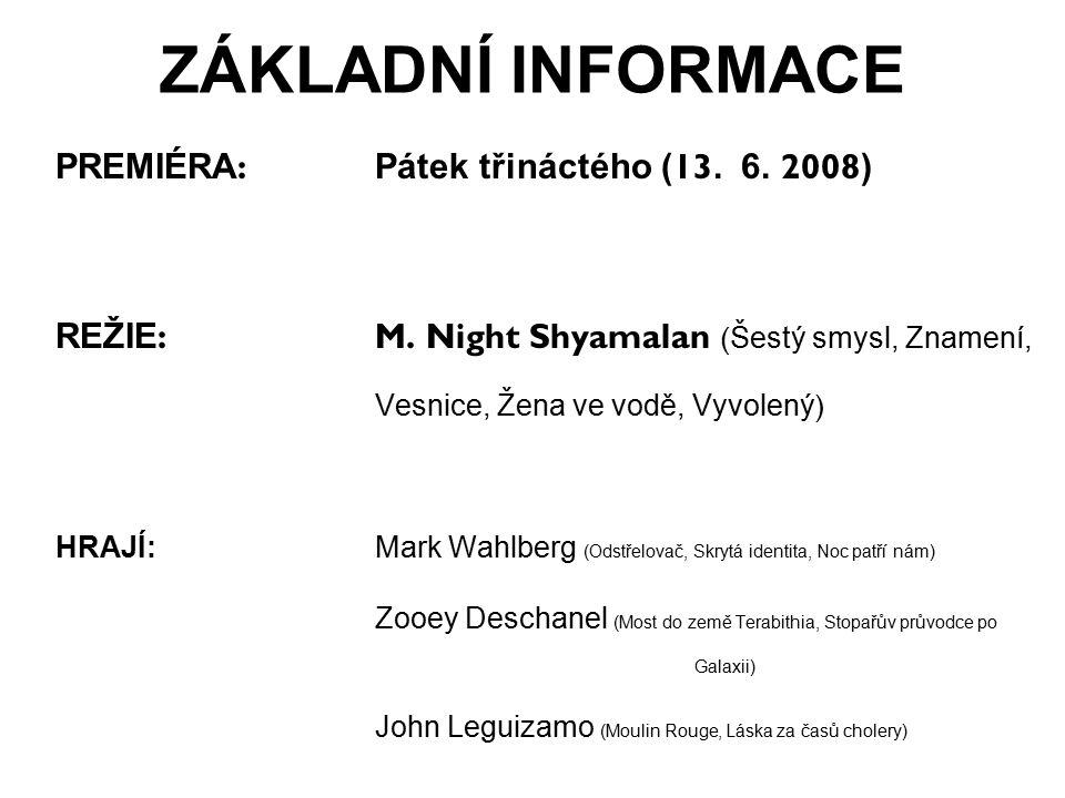 V HLAVNÍCH ROLÍCH Mark Wahlberg John Leguizamo Zooey Deschanel