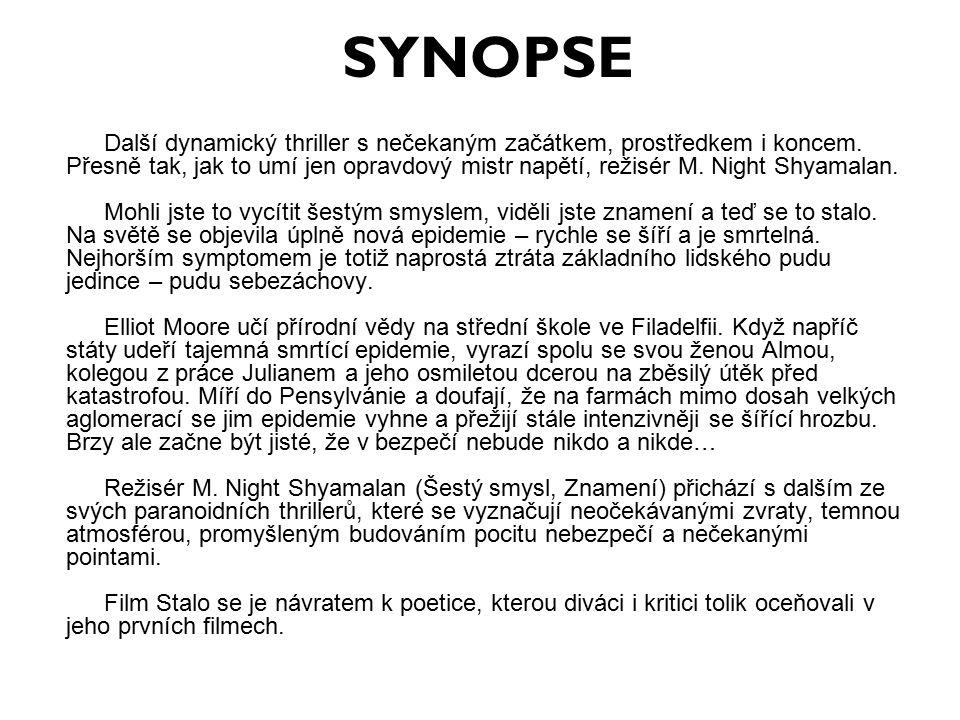 SYNOPSE Další dynamický thriller s nečekaným začátkem, prostředkem i koncem.
