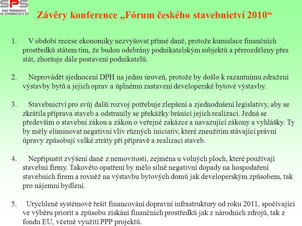 1. V období recese ekonomiky nezvyšovat přímé daně, protože kumulace finančních prostředků státem tím, že budou odebrány podnikatelským subjektů a pře