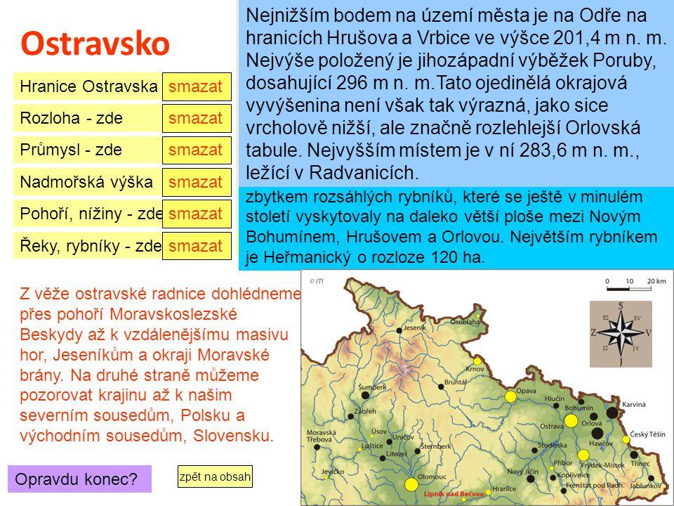Hranice Ostravska: tvoří ji především statutární město Ostrava ležící v severovýchodní části republiky ve středu Moravskoslezského kraje na pomezí Mor