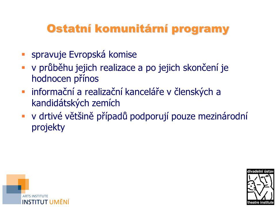 Ostatní komunitární programy  spravuje Evropská komise  v průběhu jejich realizace a po jejich skončení je hodnocen přínos  informační a realizační kanceláře v členských a kandidátských zemích  v drtivé většině případů podporují pouze mezinárodní projekty