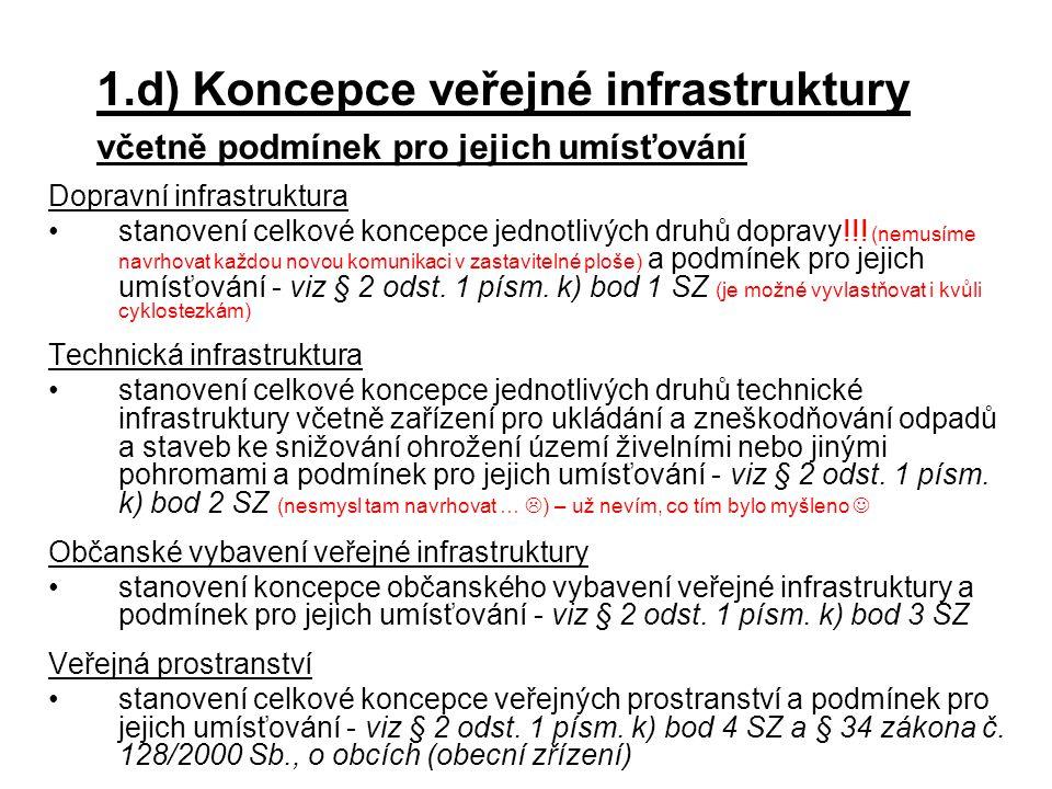 Dopravní infrastruktura stanovení celkové koncepce jednotlivých druhů dopravy!!! (nemusíme navrhovat každou novou komunikaci v zastavitelné ploše) a p