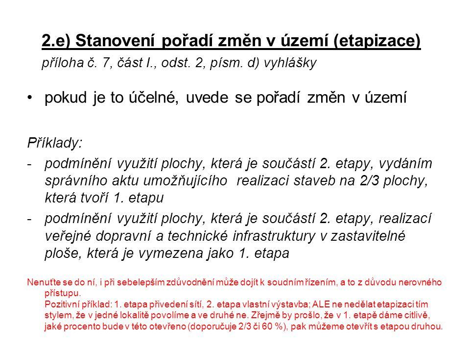 2.e) Stanovení pořadí změn v území (etapizace) příloha č. 7, část I., odst. 2, písm. d) vyhlášky pokud je to účelné, uvede se pořadí změn v území Přík