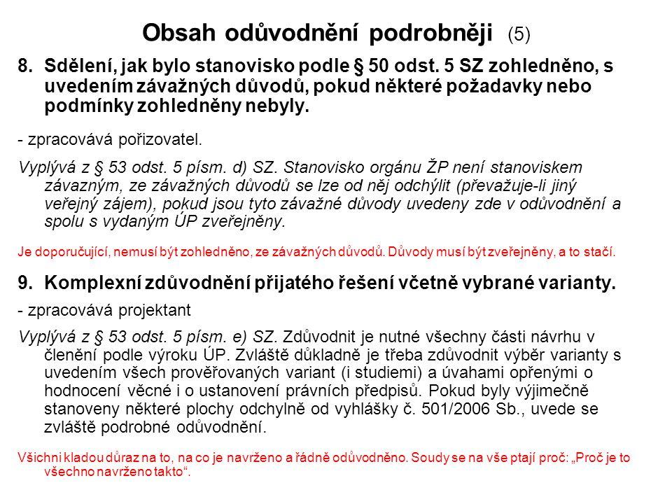 Obsah odůvodnění podrobněji (5) 8.Sdělení, jak bylo stanovisko podle § 50 odst. 5 SZ zohledněno, s uvedením závažných důvodů, pokud některé požadavky
