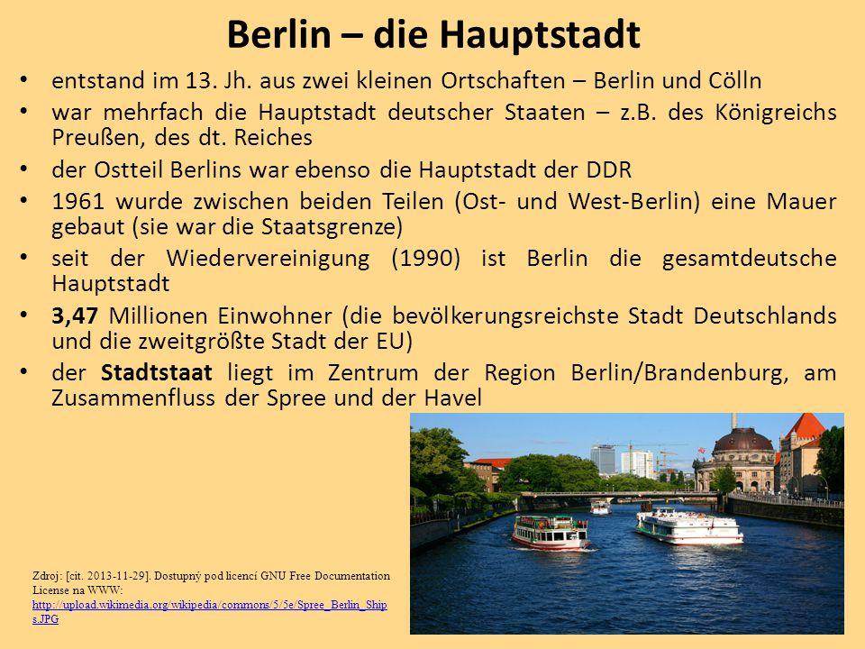 entstand im 13. Jh. aus zwei kleinen Ortschaften – Berlin und Cölln war mehrfach die Hauptstadt deutscher Staaten – z.B. des Königreichs Preußen, des