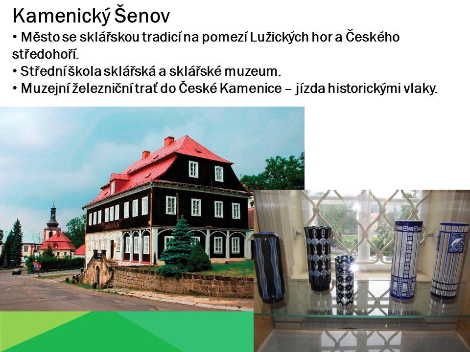 Kamenický Šenov Město se sklářskou tradicí na pomezí Lužických hor a Českého středohoří.