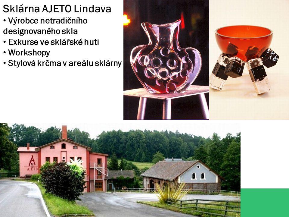 Sklárna AJETO Lindava Výrobce netradičního designovaného skla Exkurse ve sklářské huti Workshopy Stylová krčma v areálu sklárny