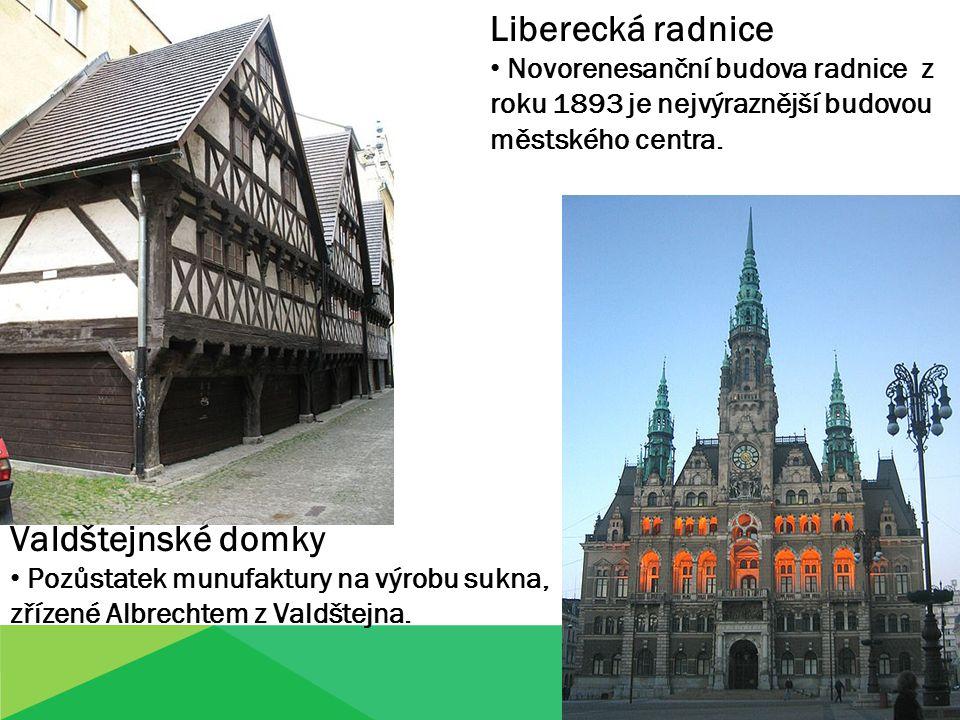Valdštejnské domky Pozůstatek munufaktury na výrobu sukna, zřízené Albrechtem z Valdštejna.