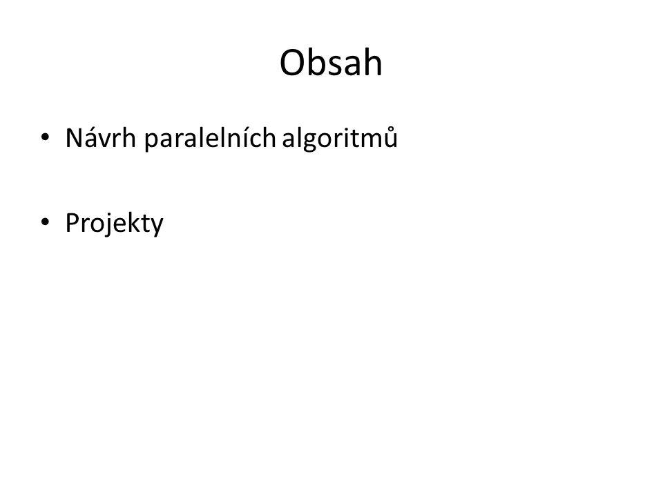 Obsah Návrh paralelních algoritmů Projekty