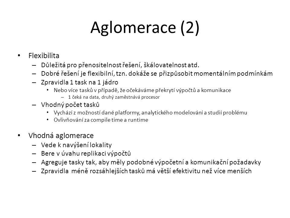 Aglomerace (2) Flexibilita – Důležitá pro přenositelnost řešení, škálovatelnost atd.