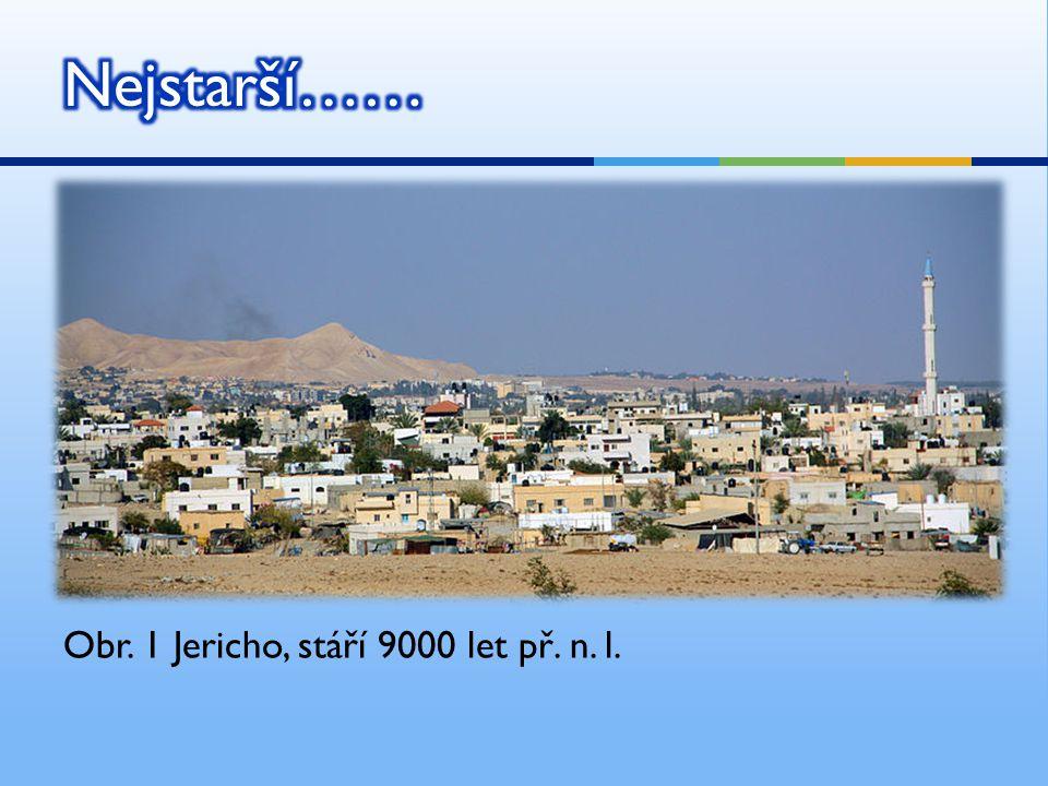 Obr. 1 Jericho, stáří 9000 let př. n. l.