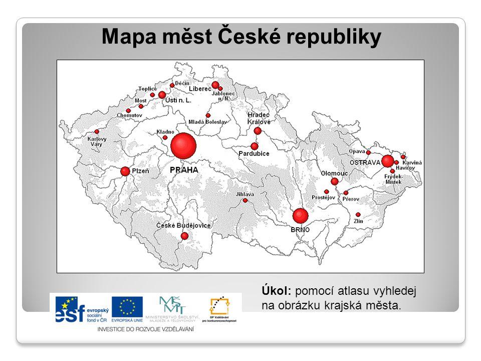 Mapa měst České republiky Úkol: pomocí atlasu vyhledej na obrázku krajská města.
