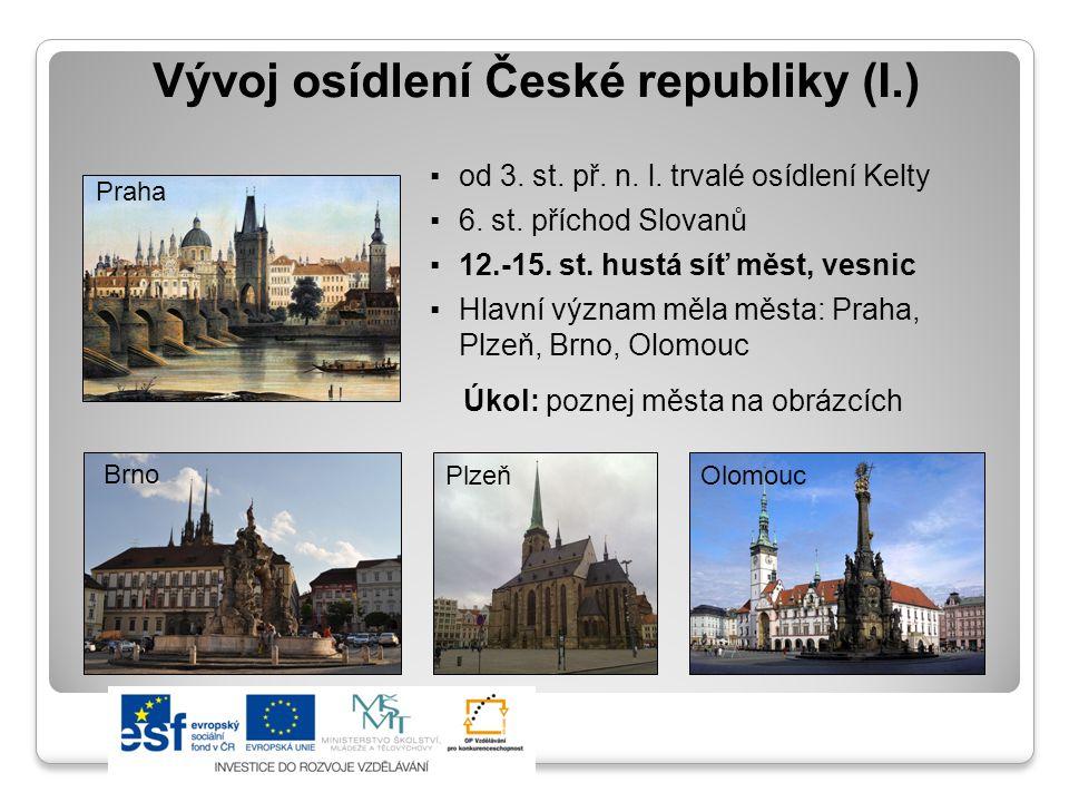 Vývoj osídlení České republiky (I.) ▪od 3.st. př.