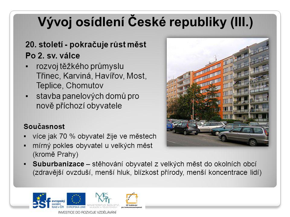 Vývoj osídlení České republiky (III.) 20.století - pokračuje růst měst Po 2.