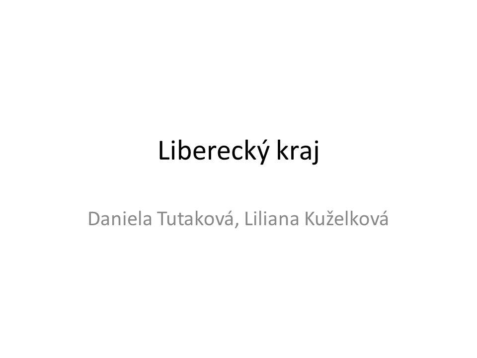 Liberecký kraj Daniela Tutaková, Liliana Kuželková