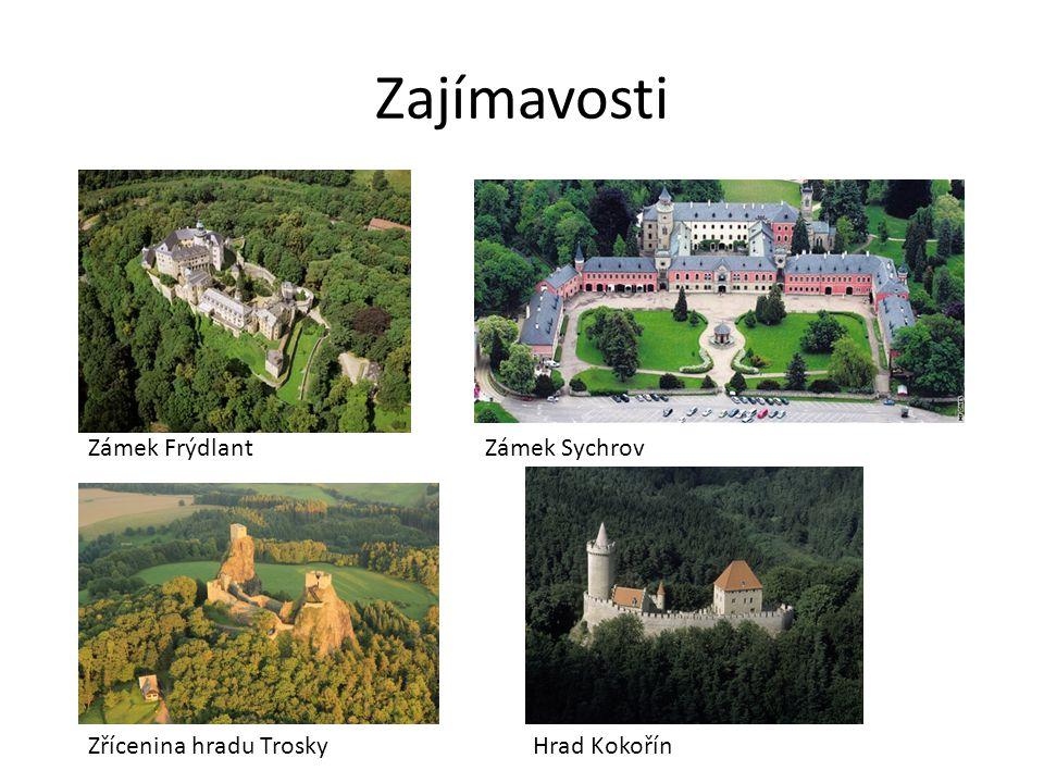 Zajímavosti Zámek FrýdlantZámek Sychrov Zřícenina hradu TroskyHrad Kokořín