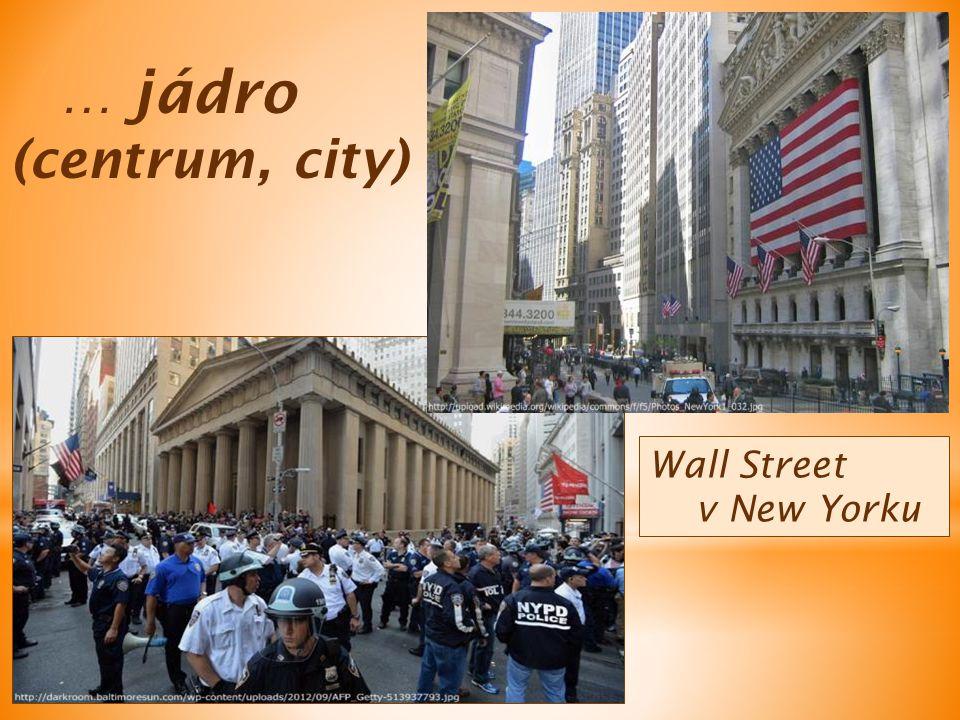 Wall Street v New Yorku … jádro (centrum, city)