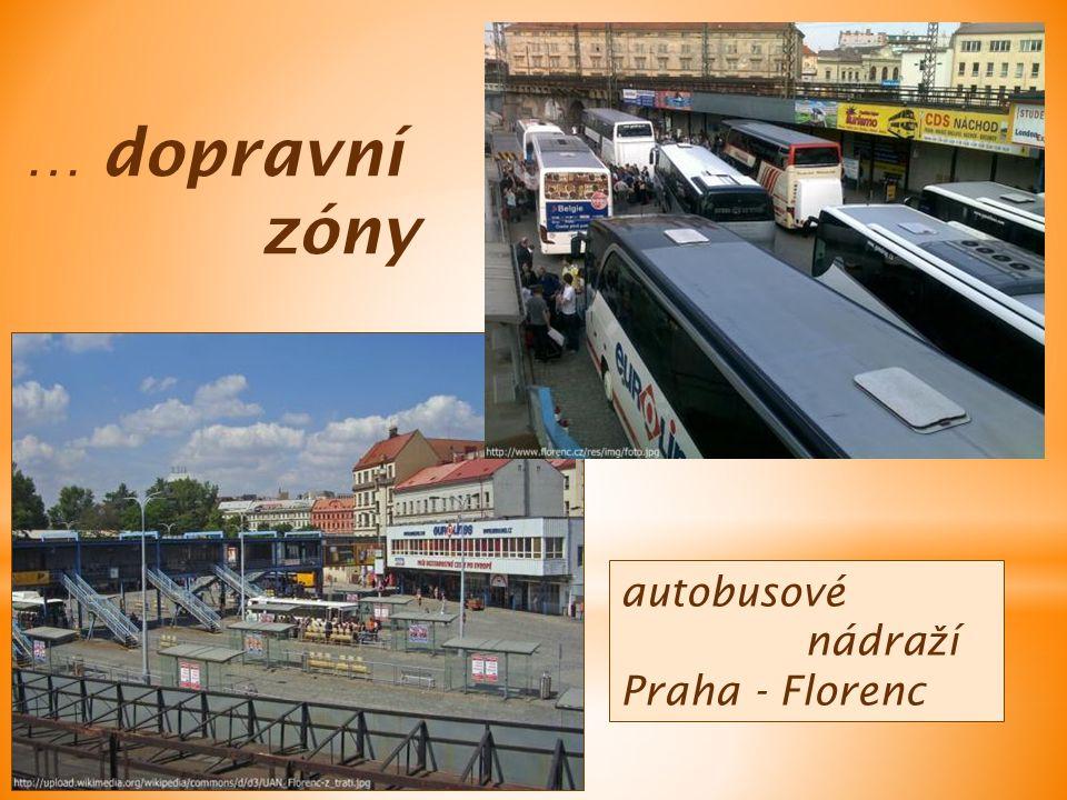 autobusové nádra ž í Praha - Florenc … dopravní zóny