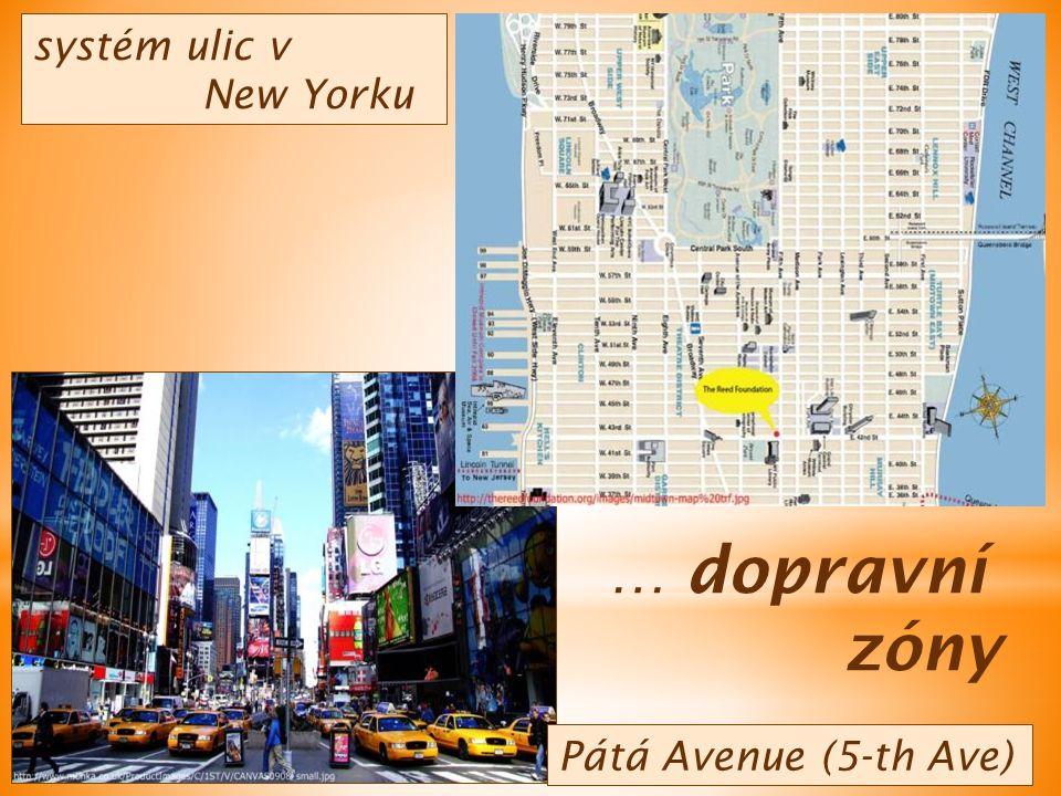 systém ulic v New Yorku … dopravní zóny Pátá Avenue (5-th Ave)
