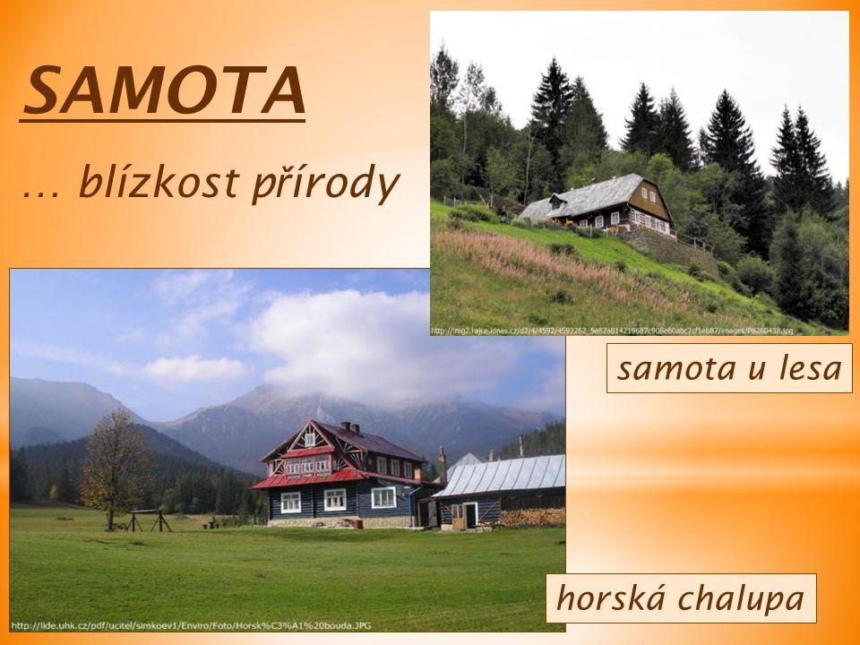 SAMOTA … blízkost p ř írody horská chalupa samota u lesa