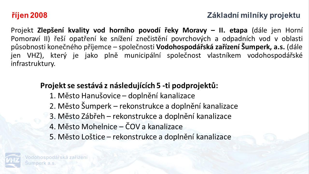 říjen 2008 Základní milníky projektu Projekt Zlepšení kvality vod horního povodí řeky Moravy – II.