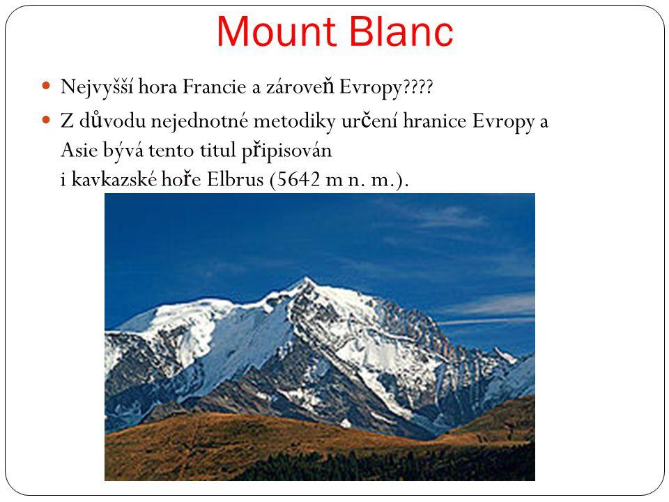 Mount Blanc Nejvyšší hora Francie a zárove ň Evropy???.