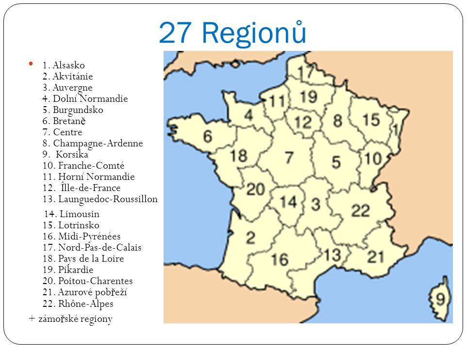 27 Regionů 1.Alsasko 2. Akvitánie 3. Auvergne 4. Dolní Normandie 5.