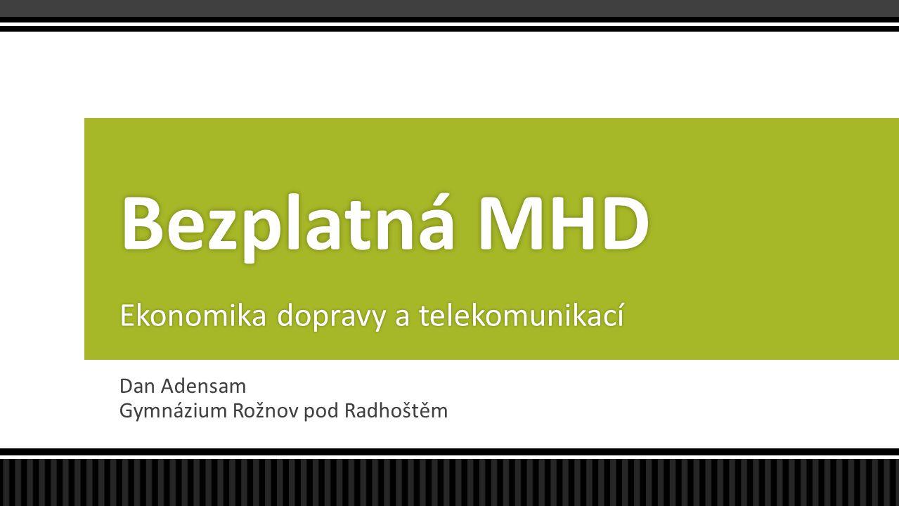 Dan Adensam Gymnázium Rožnov pod Radhoštěm Bezplatná MHD Ekonomika dopravy a telekomunikací