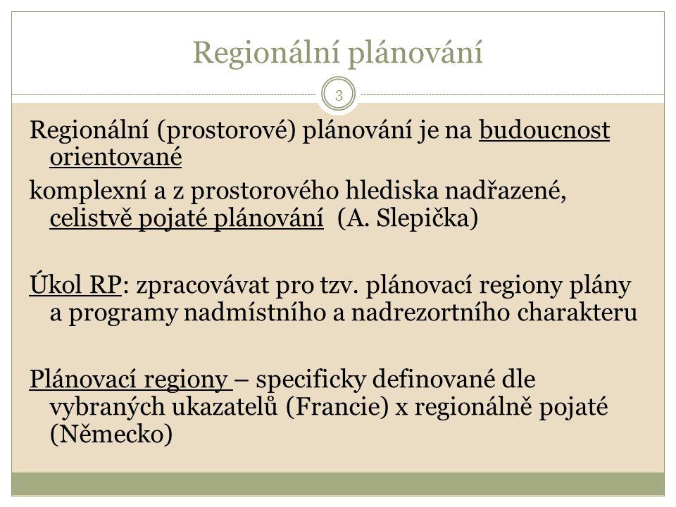 Regionální plánování Regionální (prostorové) plánování je na budoucnost orientované komplexní a z prostorového hlediska nadřazené, celistvě pojaté plánování (A.
