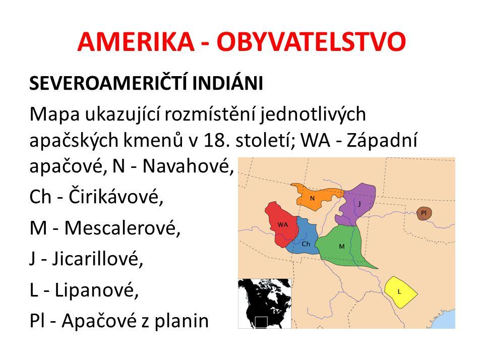 AMERIKA - OBYVATELSTVO SEVEROAMERIČTÍ INDIÁNI Mapa ukazující rozmístění jednotlivých apačských kmenů v 18. století; WA - Západní apačové, N - Navahové