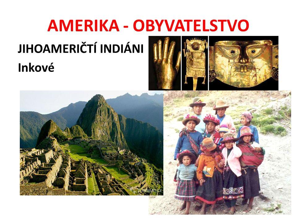 AMERIKA - OBYVATELSTVO JIHOAMERIČTÍ INDIÁNI Aztékové